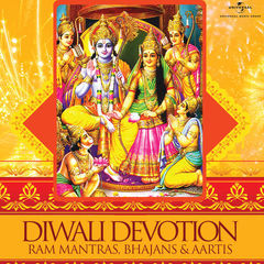diwali devotion - ram mantras, bhajans & aartis