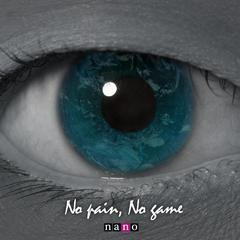 no pain,no game