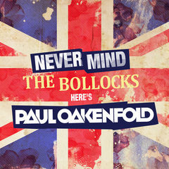 never mind the bollocks here's paul oakenfold