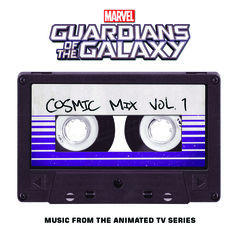 marvel's guardians of the galaxy: cosmic mix vol. 1(music from the animated tv series)