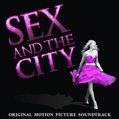 sex and the city - original motion picture soundtrack