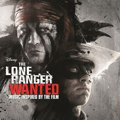 the lone ranger: wanted(music inspired by the film)