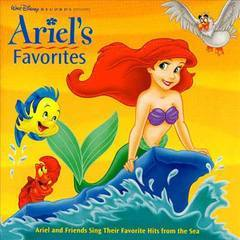 ariel's favorites: ariel and friends sing their favorite hits from the sea
