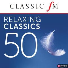 50 relaxing classics by classic fm