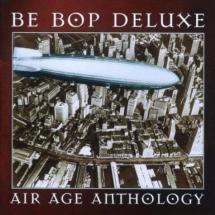 air age anthology: the very best of be bop deluxe