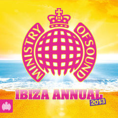 ministry of sound - ibiza annual 2013